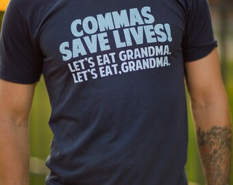 Commas Save Lives - Let's Eat Grandma - Funny American Apparel Poly Cotton Unisex T-Shirt - Item 2689