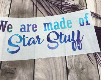 We are made of star stuff, astronomy, decal, sticker, laptop, tumbler, Yeti, laptop, galaxy, space, Carl Sagan