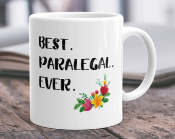Paralegal Gift Legal Assistant Gift Gift for Paralegal Mug Paralegal Present Best Paralegal Ever Paralegal Thank You Paralegal Coffee