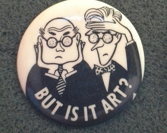 "Unworn Retro '80s Pinback Button ""But is it art?"""