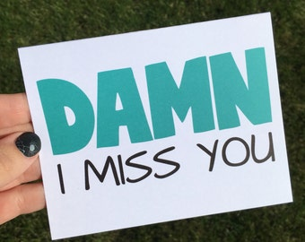 I miss you - Funny Miss You card - I miss you - funny long distance card - long distance relationship - deployment card