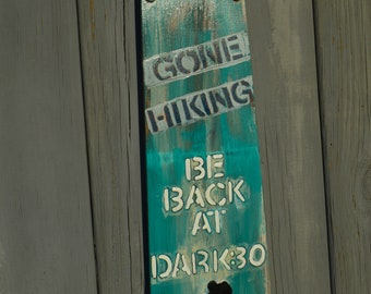 """One of My Hand Painted Repurposed Fan Blade Door Hanger Signs """"Gone Hiking Be Back At Dark:30"""""""