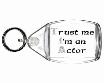 "trust me i'm an actor keyring, keyfob, keychain, double sided from our ""trust me"" range"