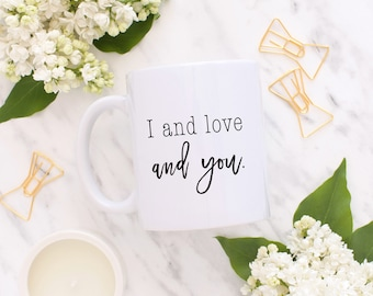 Love Mug, I and love and you mug, Avett Brothers, Girlfriend gift, Valentines Day, Anniversary Gift, Wedding Gift, Gift for Wife