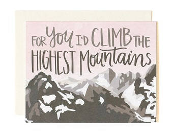 For You I'd Climb the Highest Mountains Illustrated Card // 1canoe2