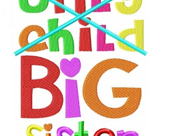Only Child Big Sister Embroidery Design INSTANT download