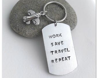 Travel keychain Hand stamped Work Save Travel Repeat Gift for travellers Airplane keychain Personalised keyring World traveler Travel quote