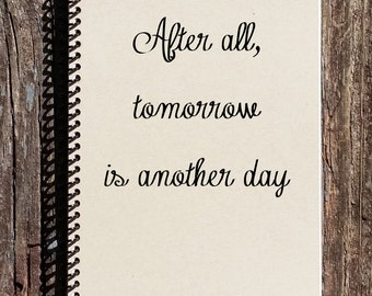 After All Tomorrow is Another Day - Margaret Mitchell Quotes - Gone With the Wind - After All Quote - GWTW Quotes