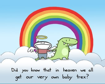 We All Get Our Very Own Baby Trex In Heaven Greeting Card