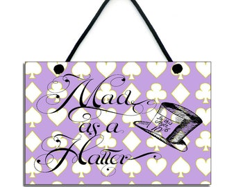 Mad As A Hatter Fun Handmade Wooden Home Sign/Plaque 180