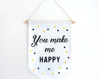 """Decorative Banner """"you make me happy"""", white, black and yellow dots."""