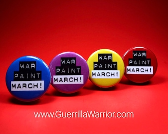 War Paint & March (1.25 inch Pin/Button)