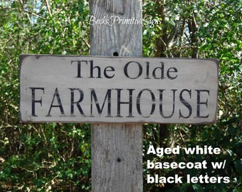 The Olde Farmhouse Primitive Wood Sign Country Primitive saying rustic sign kitchen sign out door sign