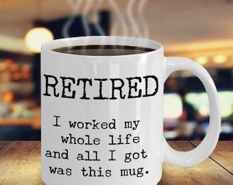 Retirement Gift, Retirement Gift For Men and Women, Retirement Party, Retirement Gift For Teachers, Retirement Coffee Mug, Gag Gift