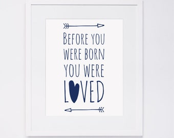 Before you were born you were loved, navy, heart, arrows, Nursery Wall Art, digital art INSTANT DOWNLOAD