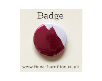 """1 inch Pin Button Badge by Fiona Hamilton - One Off, Paint, Pattern, Splash, Splodge, Foil, 1"""", Metallic Pink"""