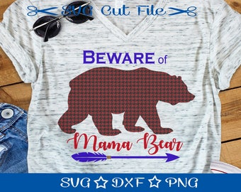 Mama Bear SVG, Beware of Mama Bear, Svg Cutting File, Mama Svg Cut File, New Mom Svg, Mama Bear Svg with Arrows, Mother's Day Svg
