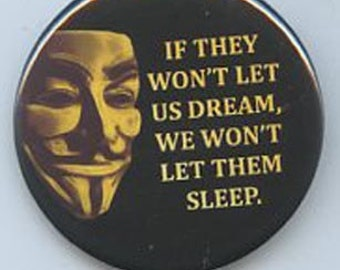 If they won't let us dream We won't let them sleep button