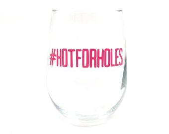My Favorite Murder - #HOTFORHOLES Stemless Wine Glass