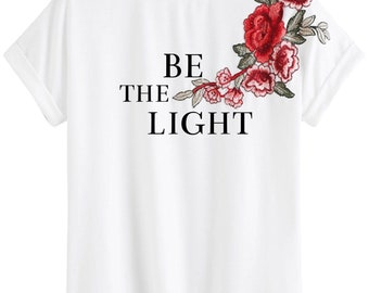 BE THE LIGHT rose embroidered shirt