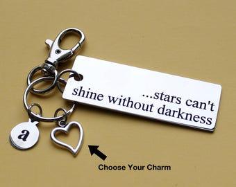 Personalized Inspirational Key Chain Stars Can't Shine Without Darkness Stainless Steel Customized with Your Charm & Initial - K918