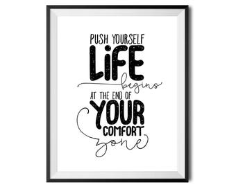 Push Yourself. Life Begins At The End Of Your Comfort Zone., Printable Art, Typography Print, Digital Print, Black & White, INSTANT DOWNLOAD