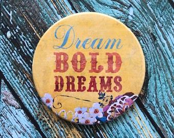Dream Bold Dreams Purse Mirror