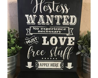 Hostess Wanted No Experience Necessary | 12x14 | Direct Sales | Consultant Sign | Advocate Sign | Vendor Sign | Pop-up Boutique | Wood Sign