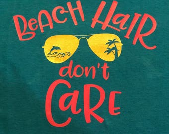 Beach Hair Don't Care T-shirt Decal