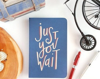 Just You Wait Journal — Hand Lettered Hamilton Notebook or Planner — Blue and Kraft