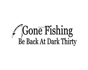 Gone Fishing - Fishing Decal - Wall Decal - Sign, Wall Decor, Fisherman Decor, Fishing Decal, Fisherman Gift, Father's Day