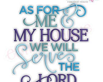 As For Me & My House, We Will Serve the Lord - Inspriational   -Instant Download Machine Embroidery Design