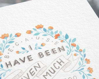 Given Much Watercolor Print