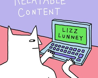 Relatable Content Comic Book Lizz Lunney NEW!