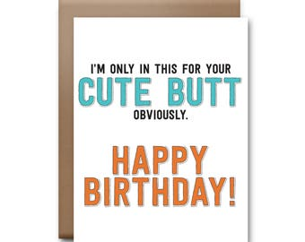 Only In This For Your Cute Butt Greeting Card - Birthday Card