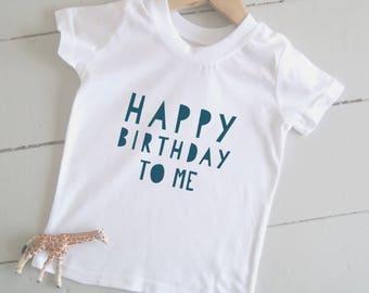 Happy Birthday To Me - Kids Birthday Tshirt, Boys Girls Birthday Shirt, Typography, Party Outfit, Toddler Birthday T-Shirt, Modern Kids Gift