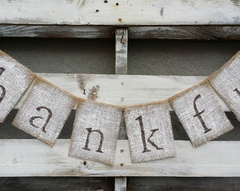 Thankful Burlap Banner, Thanksgiving Banner, Autumn Banner, Rustic Fall Decor, Rustic Fall Wedding Decor