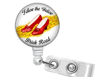 Follow the yellow brick road, Badge reel, ID Badge holder, retractable badge reel, Dorothy, Ruby Slippers,Wizard of Oz