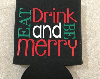 Eat, Drink, and Be Merry, beer can cooler, Merry Christmas, holidays, stocking stuffer, can holder