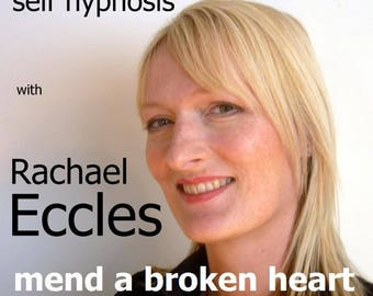 Mend a Broken Heart, Hypnotherapy Self Hypnosis CD