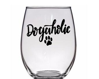 Dogaholic Dog Lover Trendy Pint Glass Wine Alcohol Cup Mug Home Decor Bar Jenuine Crafts Mothers Day