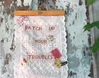 Patch Up Your Troubles Wall Hanging