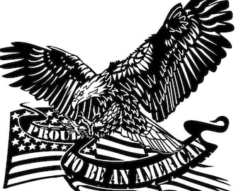 """CNC Plasma """"Proud To Be An American"""" Eagle & American Flag Metal Sign Powder Coated or Raw Steel"""