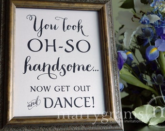 SALE - Wedding Bathroom Sign - You Look Oh So Handsome.. Now Get Out and DANCE- Wedding Reception Signage -Toiletries Sign - Numbers SS02