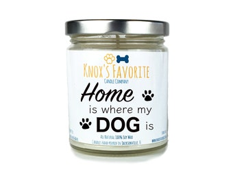Scented Candle Dog Lover Home Is Where My Dog Is 9 oz. Candle Dog Lover Gift Dog Person Animal Rescue Candle Gift for Her Gift for Him