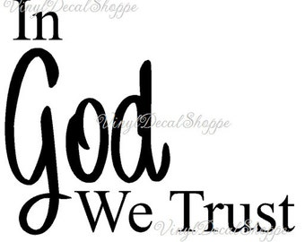 In God We Trust Decal, God We Trust, God Decal, Christian Decal, Custom Decal, In God We Trust Sticker, In God We Trust Car Sticker, Decal