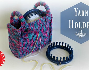 Loom Knitting PATTERNs Yarn Holder Bag Purse Tote - Includes Video Tutorial by Loomahat
