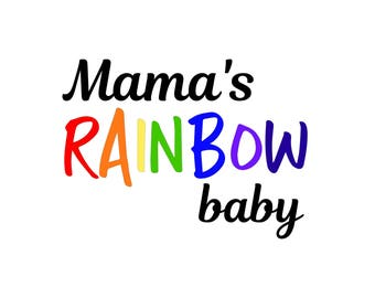 Mama's Rainbow Baby - SVG PDF PNG  Jpg Dxf, Eps File Custom Designs & Wording Welcome Silhouette- Cricut Compatible