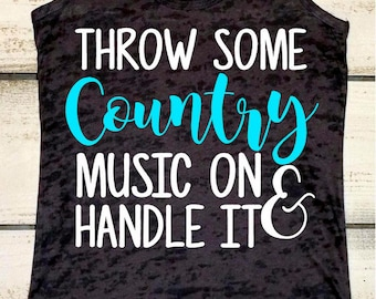Country Music Tank, Country Shirts, Country Tanks, Throw Some Country On, Country Living, Country Concert Tank, Southern Shirts, Handle It