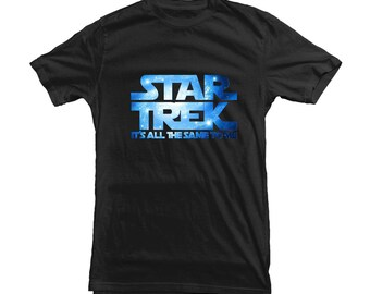 Star Trek or Star Wars Fans Funny Tshirt Joke - full colour HD print on high quality Tee for gift - MUF-12425